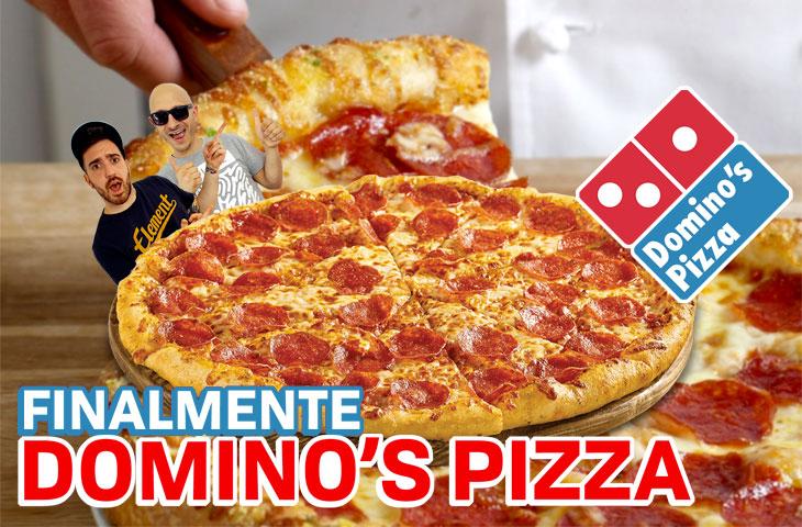 Finalmente Domino's Pizza!