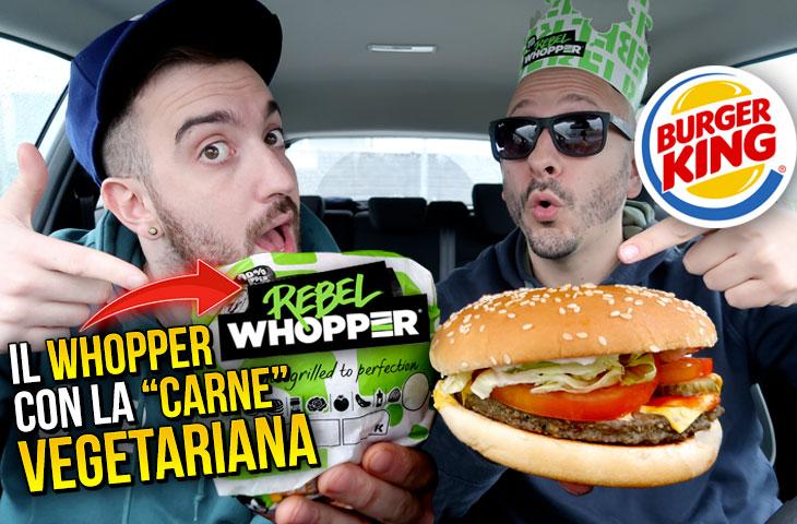 """REBEL WHOPPER: il PANINO di BURGER KING con la """"CARNE"""" VEGETARIANA!"""