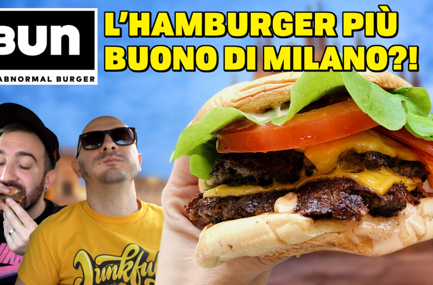 L'HAMBURGER PIÙ BUONO di MILANO?! BUN BURGERS!